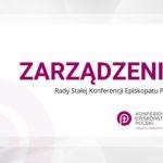 ZARZĄDZENIE Rady Stałej Konferencji Episkopatu Polski